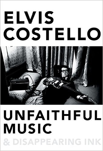 Elvis Costello Book - Unfaithful Music and Disappearing Ink