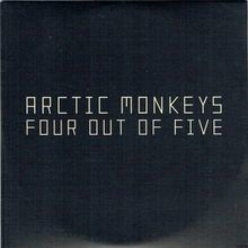 Arctic Monkeys - Four Out of Five