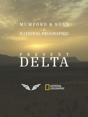 Mumford and Sons, National Geographic Delta
