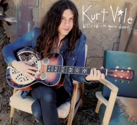 Kurt Vile Believe I'm Going Down