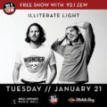 ILLITERATE LIGHT - FREE SHOW 1/21
